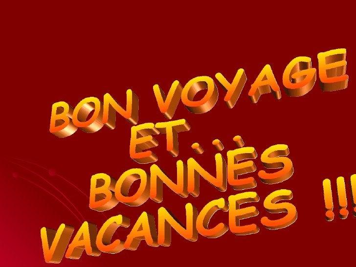 BON VOYAGE ET... BONNES VACANCES !!!