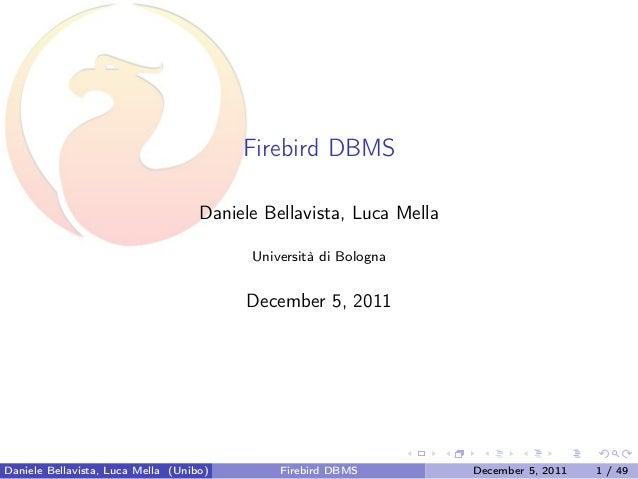 Firebird DBMS                                    Daniele Bellavista, Luca Mella                                          U...
