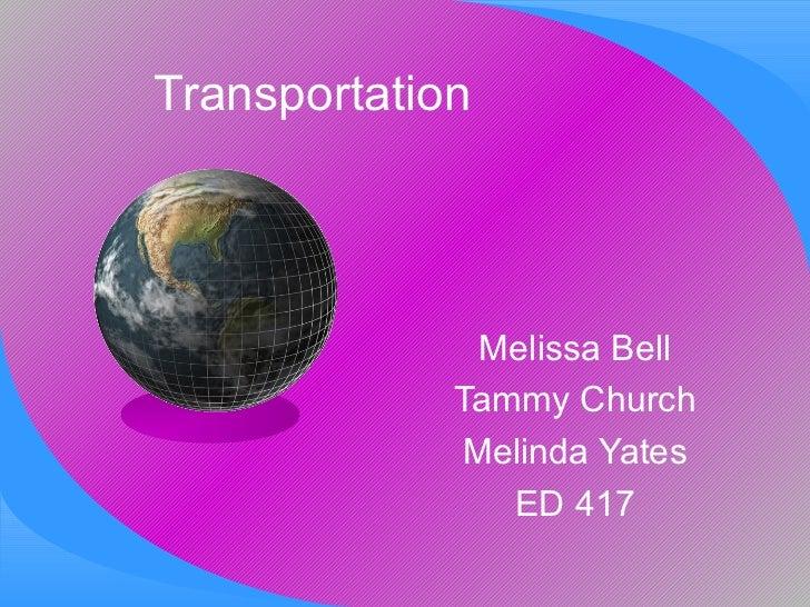 Transportation              Melissa Bell             Tammy Church             Melinda Yates                ED 417