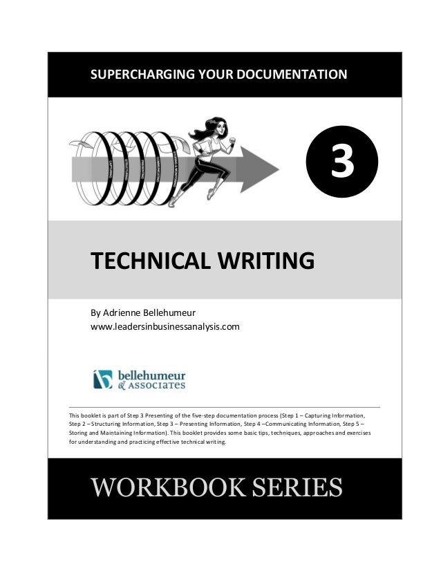 SUPERCHARGING YOUR DOCUMENTATION 1 TECHNICAL WRITING By Adrienne Bellehumeur www.leadersinbusinessanalysis.com This bookle...