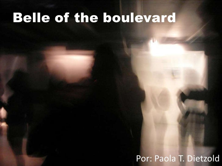 Belleoftheboulevard<br />Por: Paola T. Dietzold<br />