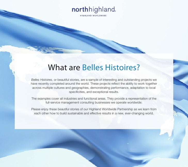 What are Belles Histoires?Belles Histoires, or beautiful stories, are a sample of interesting and outstanding projects weh...