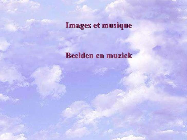 Images et musique Beelden en muziek