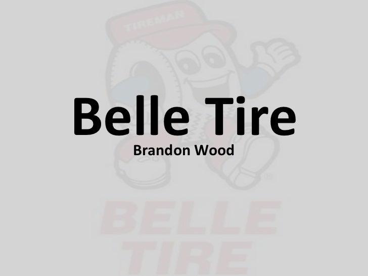 Belle Tire  Brandon Wood