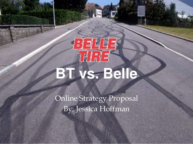BT vs. Belle Online Strategy Proposal By: Jessica Hoffman