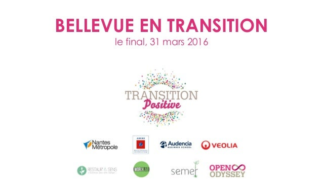 BELLEVUE EN TRANSITION le final, 31 mars 2016