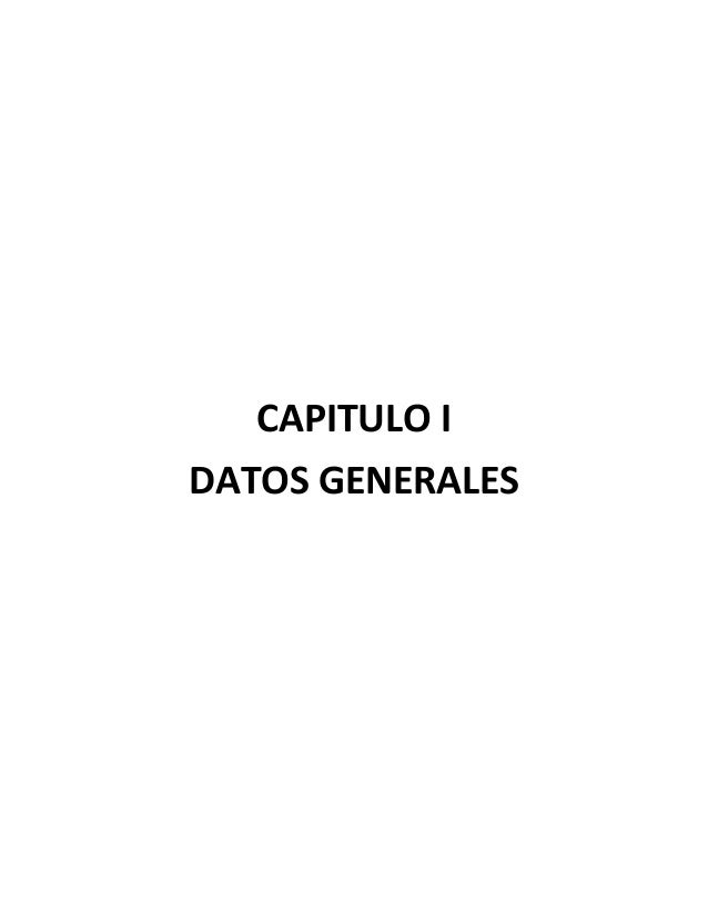 CAPITULO I DATOS GENERALES
