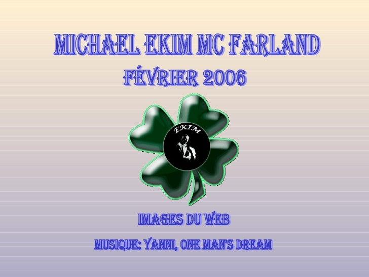 michael ekim mc farland février 2006 images du web musique: Yanni, One Man's Dream