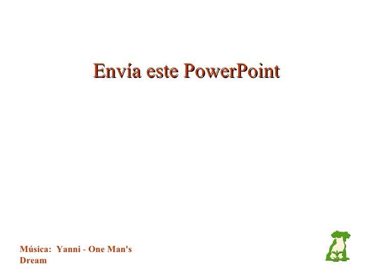 Envía este PowerPoint Música:  Yanni  -  One Man's Dream