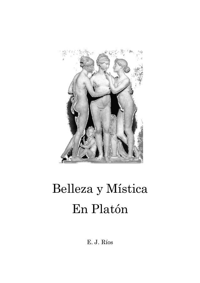 Belleza y Mística En Platón E. J. Ríos