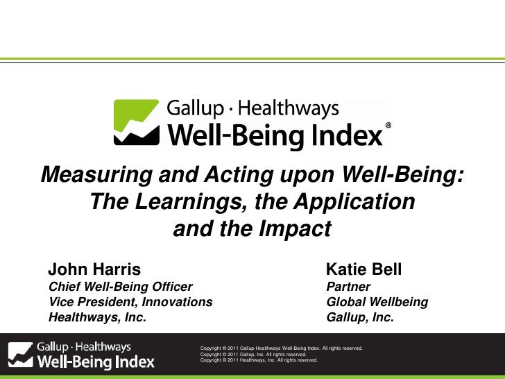Measuring and Acting upon Well-Being:   The Learnings, the Application           and the ImpactJohn Harris                ...