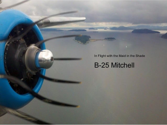 In Flight with the Maid in the ShadeB-25 Mitchell