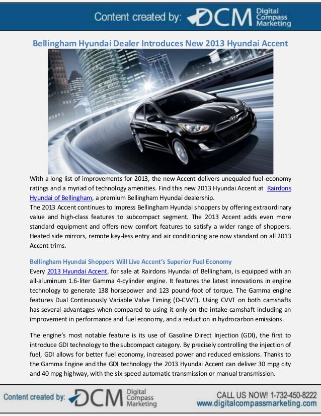 Bellingham Hyundai Dealer Introduces New 2013 Hyundai AccentWith a long list of improvements for 2013, the new Accent deli...