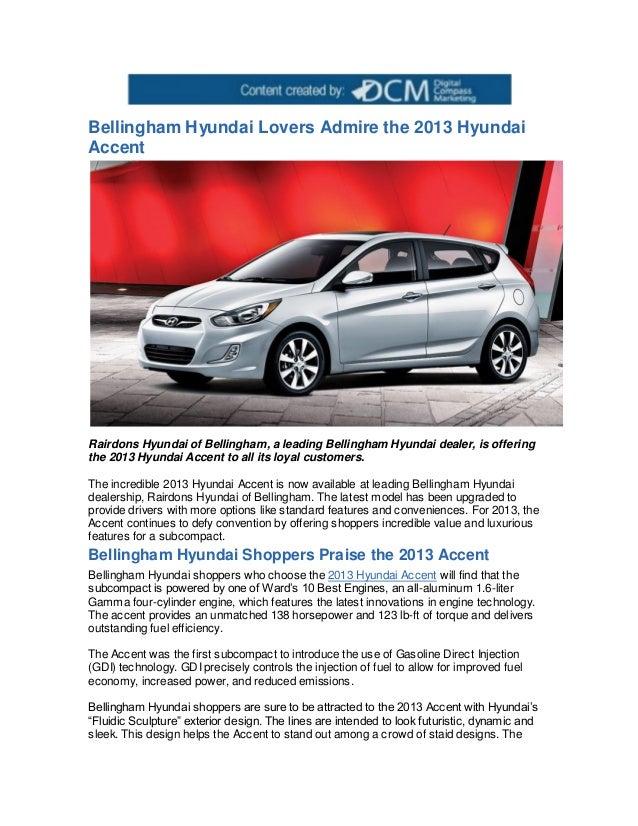 Bellingham Hyundai Lovers Admire the 2013 HyundaiAccentRairdons Hyundai of Bellingham, a leading Bellingham Hyundai dealer...