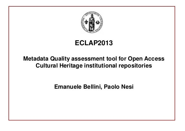 ECLAP2013Metadata Quality assessment tool for Open AccessCultural Heritage institutional repositoriesEmanuele Bellini, Pao...