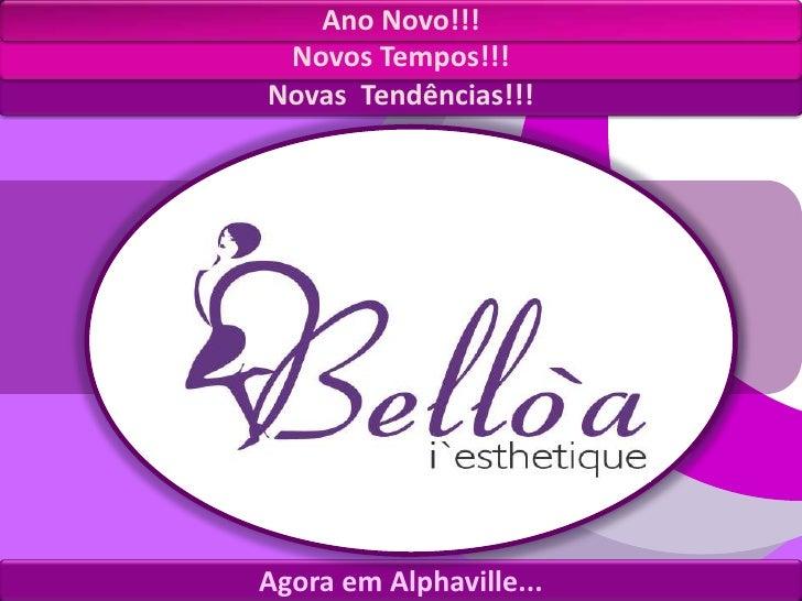 Ano Novo!!!<br />Novos Tempos!!!<br />Novas  Tendências!!!<br />Agora em Alphaville...<br />