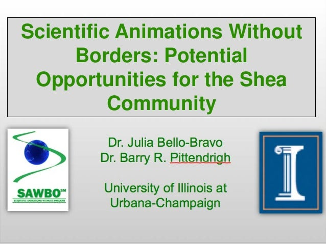 Scientific Animations Without     Borders: Potential Opportunities for the Shea          Community