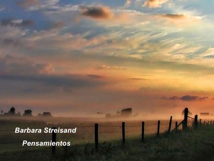 Barbara Streisand  Pensamientos