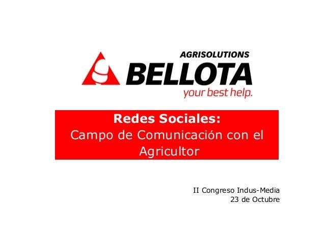 II Congreso Indus-Media 23 de Octubre Redes Sociales: Campo de Comunicación con el Agricultor