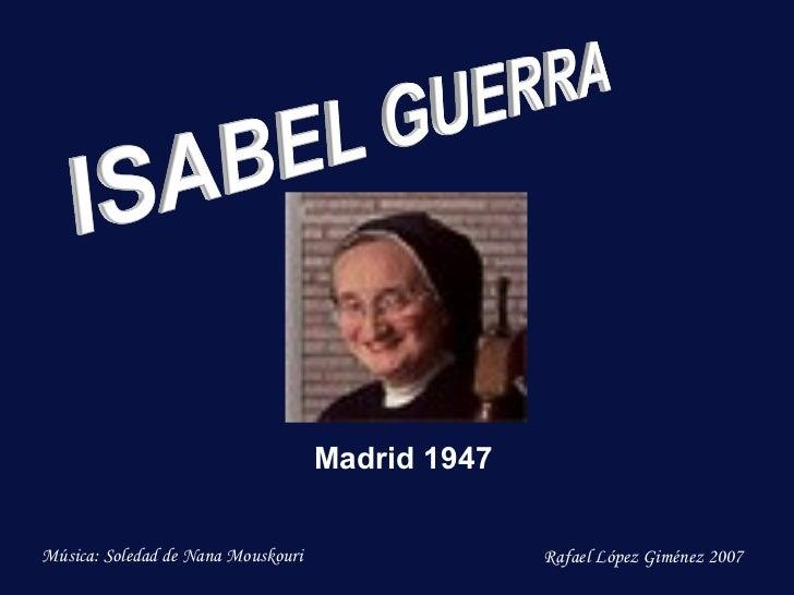 Madrid 1947 Música: Soledad de Nana Mouskouri Rafael López Giménez 2007