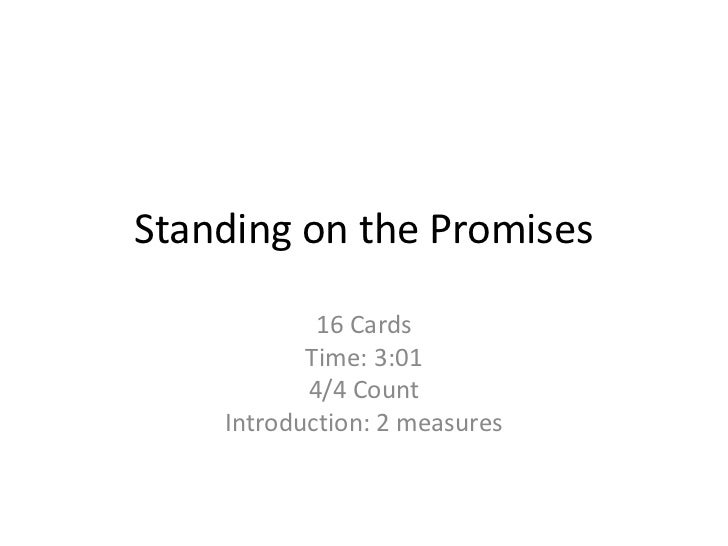 Standing on the Promises            16 Cards           Time: 3:01           4/4 Count    Introduction: 2 measures