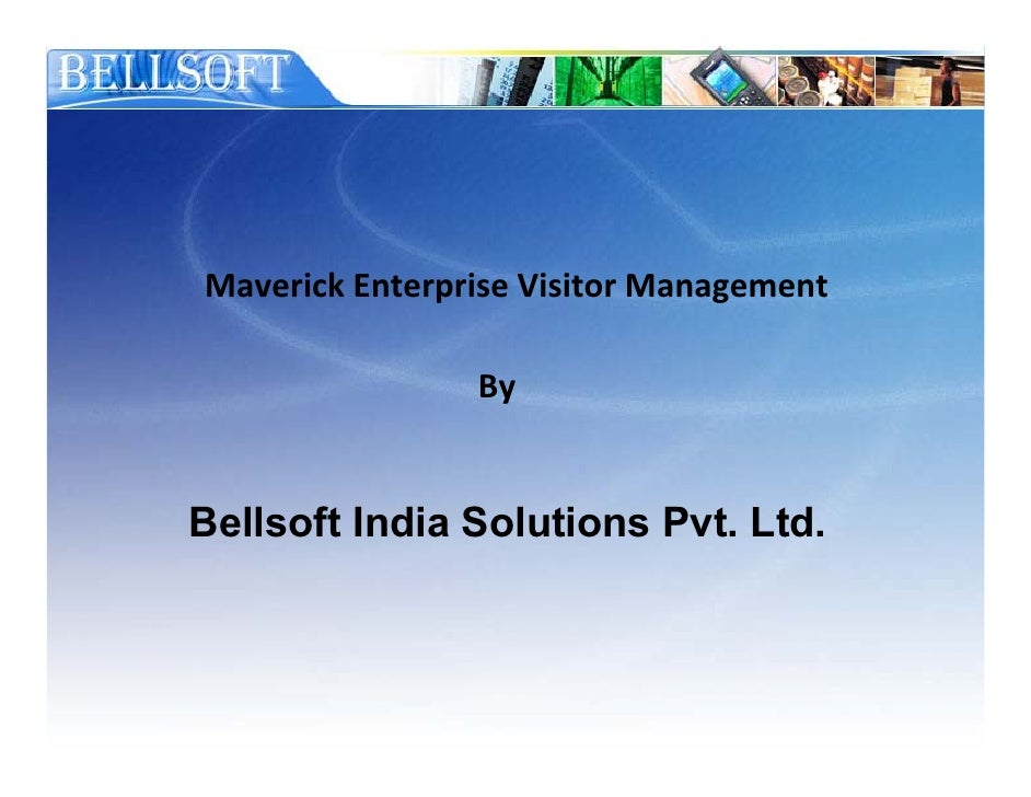 Maverick Enterprise Visitor Management                  By   Bellsoft India Solutions Pvt. Ltd.
