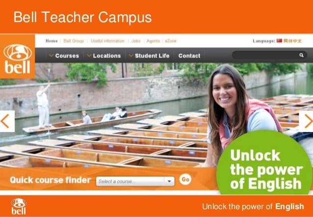 Bell Teacher Campus                      Unlock the power of English