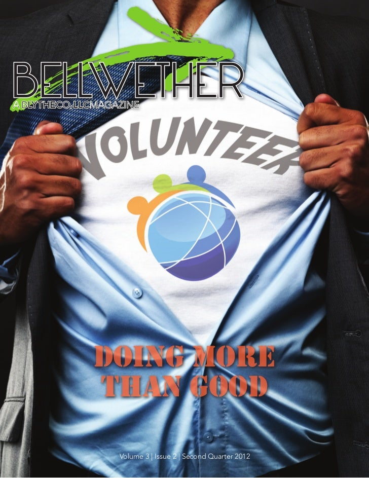BELLWETHER   Doing More   than Good    Volume 3 | Issue 2 | Second Quarter 2012