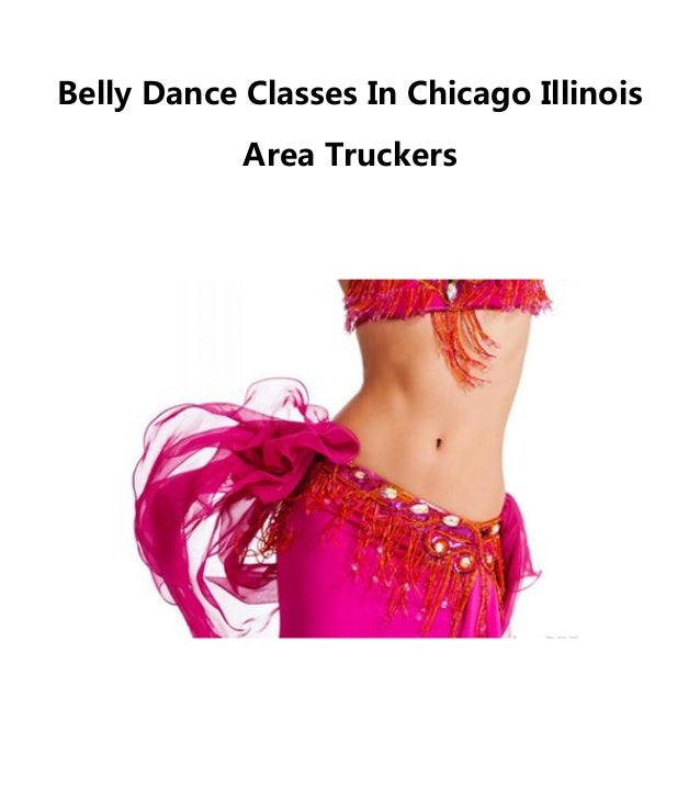 Belly dance classes in chicago illinois area truckers.