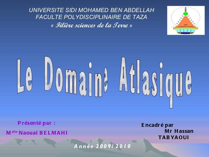 UNIVERSITE SIDI MOHAMED BEN ABDELLAH FACULTE POLYDISCIPLINAIRE DE TAZA «  Filière sciences de la Terre  » Présenté par : M...