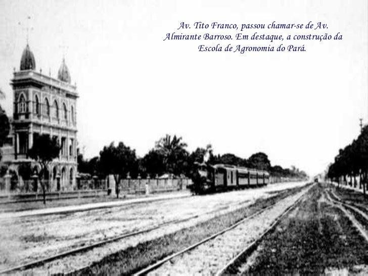 Av. Tito Franco, passou chamar-se de Av. Almirante Barroso. Em destaque, a construção da Escola de Agronomia do Pará.