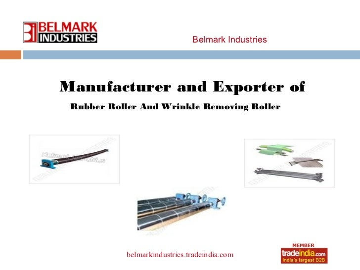 Belmark IndustriesManufacturer and Exporter of Rubber Roller And Wrinkle Removing Roller                      roto1234    ...