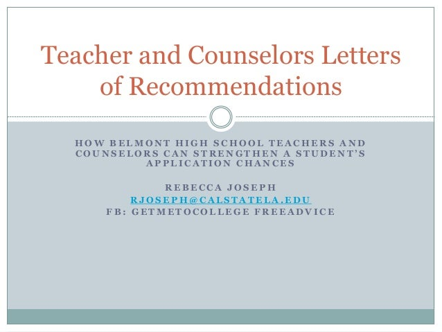 teacher and counselors letters of recommendations how belmont high school teachers and c o u n s e l o r s c a n s t r