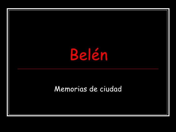 Belén Memorias de ciudad