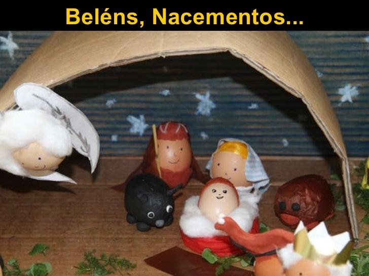 Beléns, Nacementos...