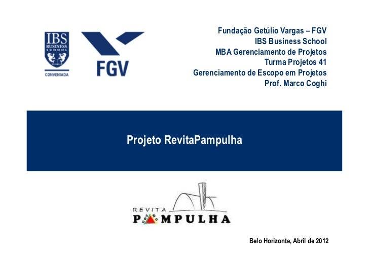Fundação Getúlio Vargas – FGV                            IBS Business School                 MBA Gerenciamento de Projetos...