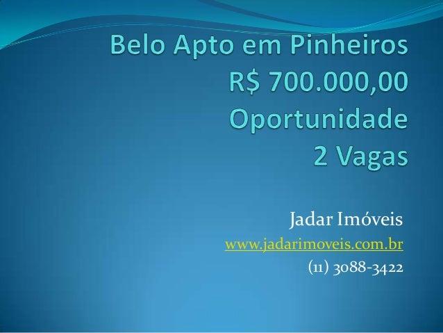 Jadar Imóveis www.jadarimoveis.com.br (11) 3088-3422