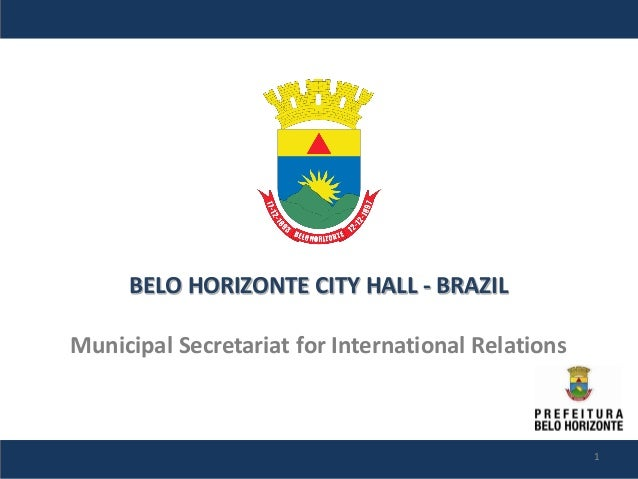 BELO HORIZONTE CITY HALL - BRAZILMunicipal Secretariat for International Relations                                        ...