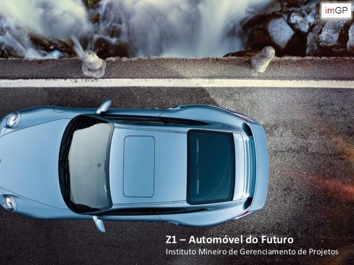hZ1 – Automóvel do FuturoInstituto Mineiro de Gerenciamento de Projetos