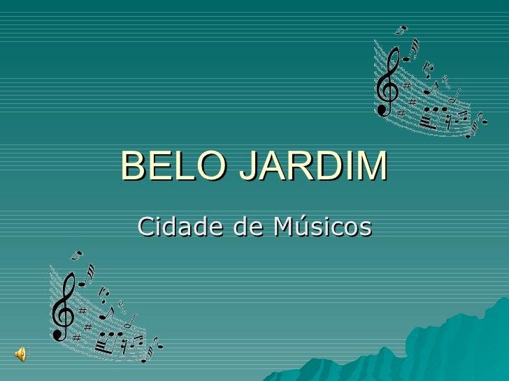 BELO JARDIM Cidade de Músicos