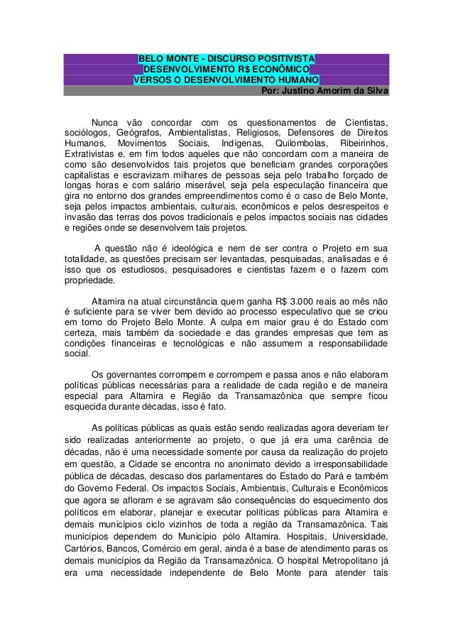 BELO MONTE - DISCURSO POSITIVISTA DESENVOLVIMENTO R$ ECONÔMICO VERSOS O DESENVOLVIMENTO HUMANO Por: Justino Amorim da Silv...