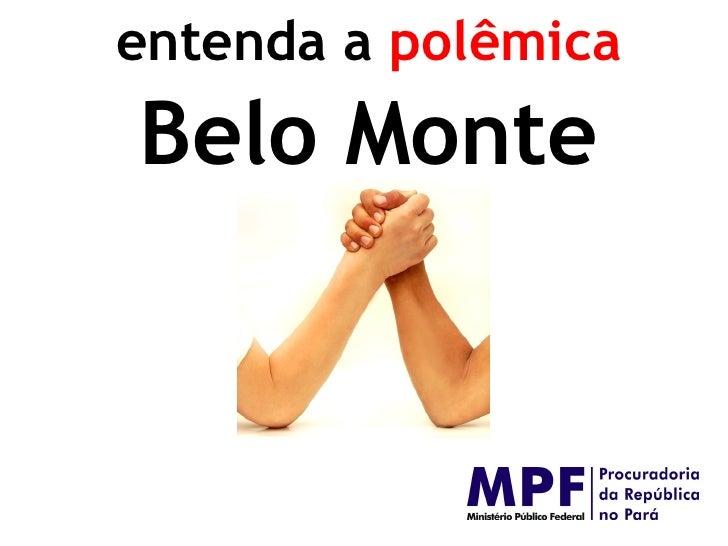 entenda a  polêmica Belo Monte