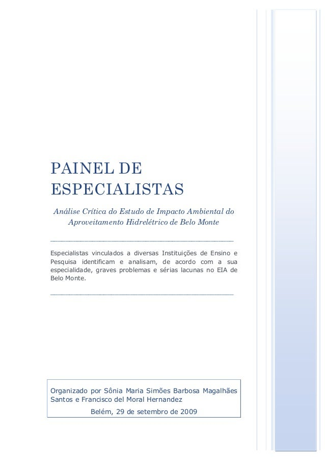 PAINEL DE  ESPECIALISTAS  Análise Crítica do Estudo de Impacto Ambiental do  Aproveitamento Hidrelétrico de Belo Monte  __...