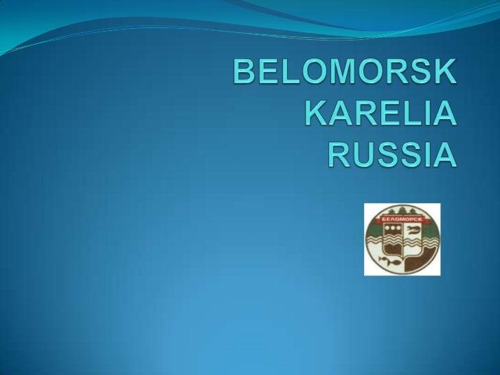 BELOMORSKKARELIARUSSIA<br />