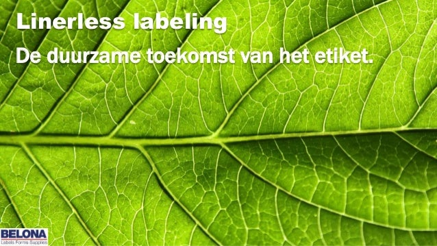 De duurzame toekomst van het etiket. Linerless labeling