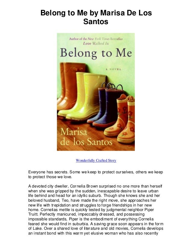 Belong to Me by Marisa De Los Santos Wonderfully Crafted Story Everyone has secrets. Some we keep to protect ourselves, ot...