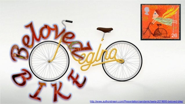http://www.authorstream.com/Presentation/sandamichaela-2074995-beloved-bike/