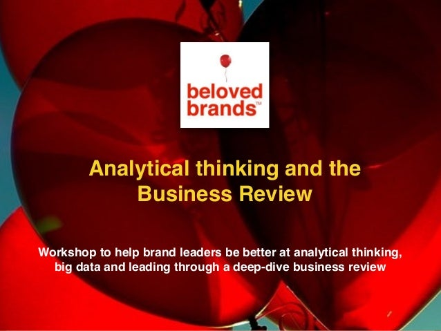 Workshop to help brand leaders be better at analytical thinking, big data and leading through a deep-dive business review ...