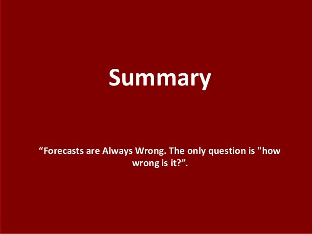 what are potential benefits of a more formalized approach to forecasting What are some of the potential benefits of a more formalized approach to  forecasting 2 prepare a weekly forecast for the next four weeks for.