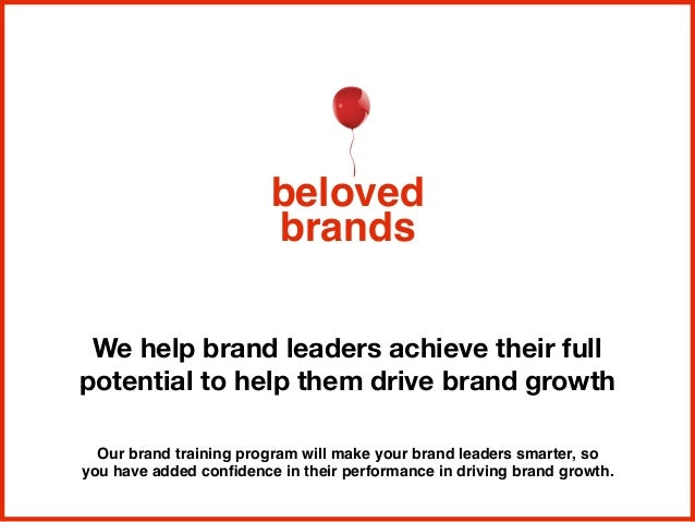 We help brand leaders achieve their full potential to help them drive brand growth beloved brands Our brand training progr...